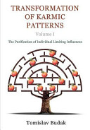Transformation of Karmic Patterns  Volume I