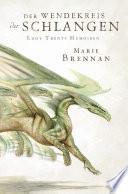 Lady Trents Memoiren 2: Der Wendekreis der Schlangen
