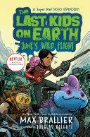 The Last Kids on Earth: June's Wild Flight Book