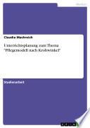 """Unterrichtsplanung zum Thema """"Pflegemodell nach Krohwinkel"""""""