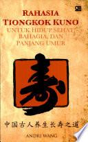 Rahasia Tiongkok Kuno untuk Hidup Sehat,