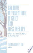 Creative Interventions In Grief And Loss Therapy : a dream dies every person...