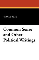 Common Sense and Other Political Writings