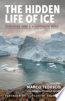 The Hidden Life Of Ice