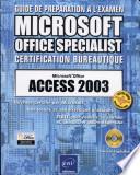 Microsoft   Office Access 2003    des le  ons et des exercices pratiques     tout pour r  ussir    l examen et d  montrer votre expertise