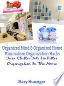 Organized Mind Organized Home Minimalism Organization Hacks