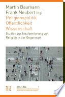 Religionspolitik - Öffentlichkeit - Wissenschaft