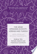 The Arab Uprisings in Egypt  Jordan and Tunisia
