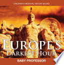 Europe S Darkest Hour Children S Medieval History Books