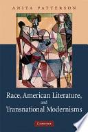 Race  American Literature and Transnational Modernisms