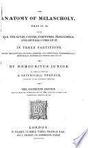 The Anatomy Of Melancholy, By Democritus Iunior : ...