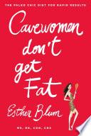 Cavewomen Don t Get Fat