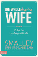 The Wholehearted Wife An Important Truth For Any Marriage Partner
