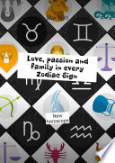 Love  passion and family in every Zodiac Sign  New horoscope
