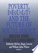 Poverty  Inequality  and the Future of Social Policy