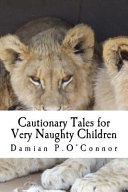 Cautionary Tales for Very Naughty Children