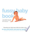 The Fussy Baby Book  Parenting your high need child from birth to five