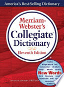 Merriam-Webster's Collegiate Dictionary: Eleventh Edition