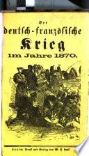 Der deutsch franz  sische Krieg im Jahre 1870