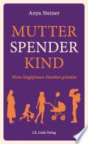 Mutter, Spender, Kind