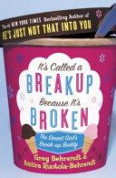 It s Called a Breakup Because It s Broken