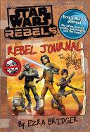 Star Wars Rebels  Rebel Journal by Ezra Bridger