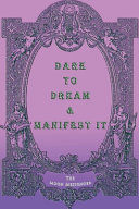 Dare To Dream And Manifest It