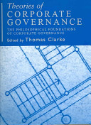 Theories of Corporate Governance: The Philosophical Foundations of Corporate Governance
