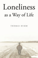Loneliness as a Way of Life His Inquiry Documented In This Book Takes Us