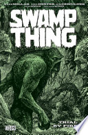 Swamp Thing Vol. 3: Trial by Fire All Plants The Parliament Of