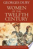 Women of the Twelfth Century, Volume 1