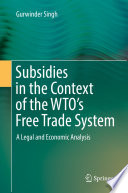 Subsidies in the Context of the WTO s Free Trade System