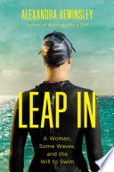 Leap In  A Woman  Some Waves  and the Will to Swim
