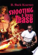 Shooting a Texas Tease