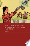 Public Health And The Modernization Of China 1865 2015