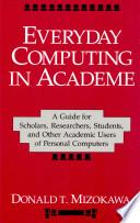 Everyday Computing in Academe
