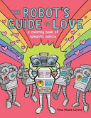 The Robot s Guide to Love