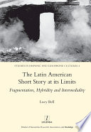 The Latin American Short Story at its Limits