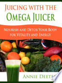 Juicing with the Omega Juicer