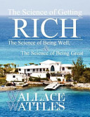 The Science of Getting Rich  the Science of Being Well  and the Science of Becoming Great
