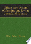Clifton park system of farming and laying down land to grass