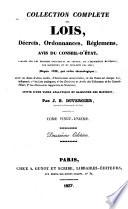 Collection compl  te des lois  d  crets  ordonnances  r  glemens avis du Conseil d   tat  publi  e sur les   ditions officielles du Louvre