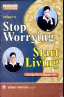 Stop Worrying Start Living