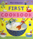 The Usborne First Cookbook