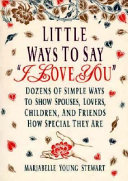 . Little Ways To Say I Love You .