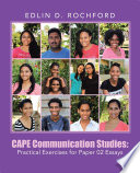 CAPE Communication Studies  Practical Exercises for Paper 02 Essays