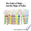 The Color of Magic       And the Magic of Color