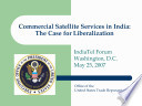 Commercial Satellite Services in India  The Case for Liberalization