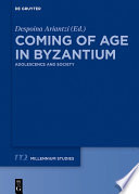 Coming of Age in Byzantium