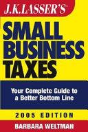 JK Lasser s Small Business Taxes